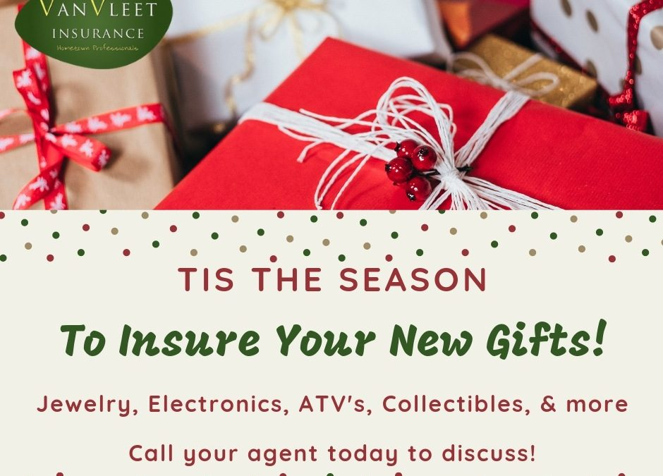 'Tis the Season to Insure Your New Gifts